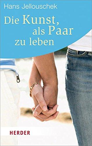 """Abbildung des Buches """"Die Kunst als Paar zuleben"""" von Hans Jellouschek, Herder Verlag"""