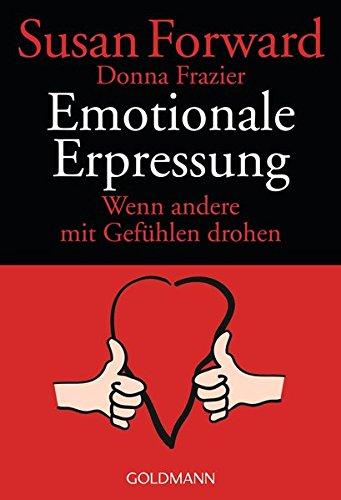 """Abbildung des Buches """"Emotionale Erpressung"""" von Susan Forward, Goldmann Verlag"""