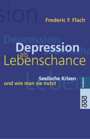 """Abbildung des Buches """"Depression als Lebenschance"""" von Frederic F. Flach, RORORO Verlag"""